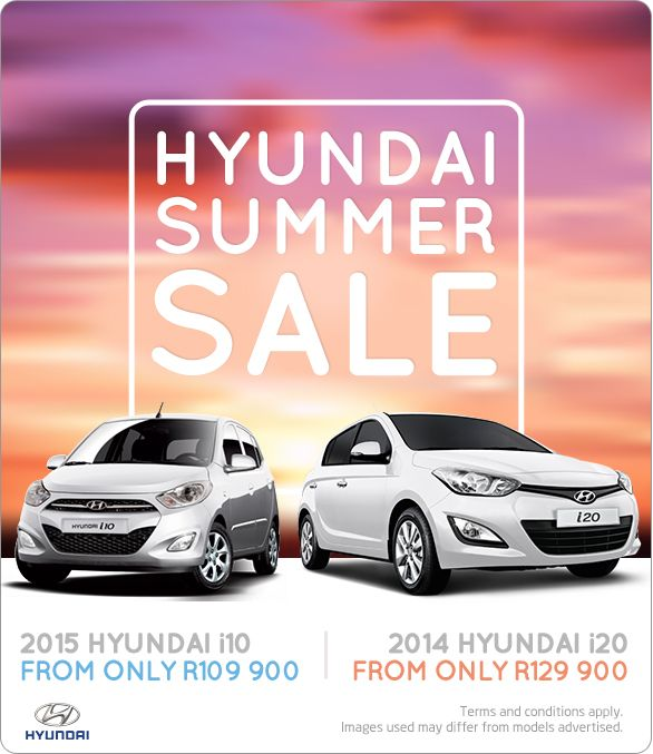 Hyundai I10 And I20 Sale From Only R109 900 Summer Sale