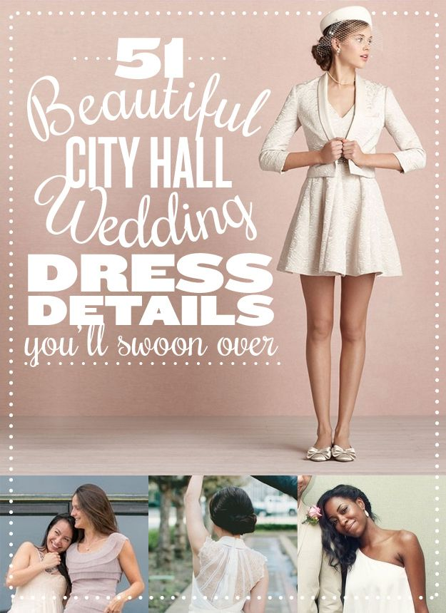 51 Beautiful City Hall Wedding Dress Details You Ll Swoon Over