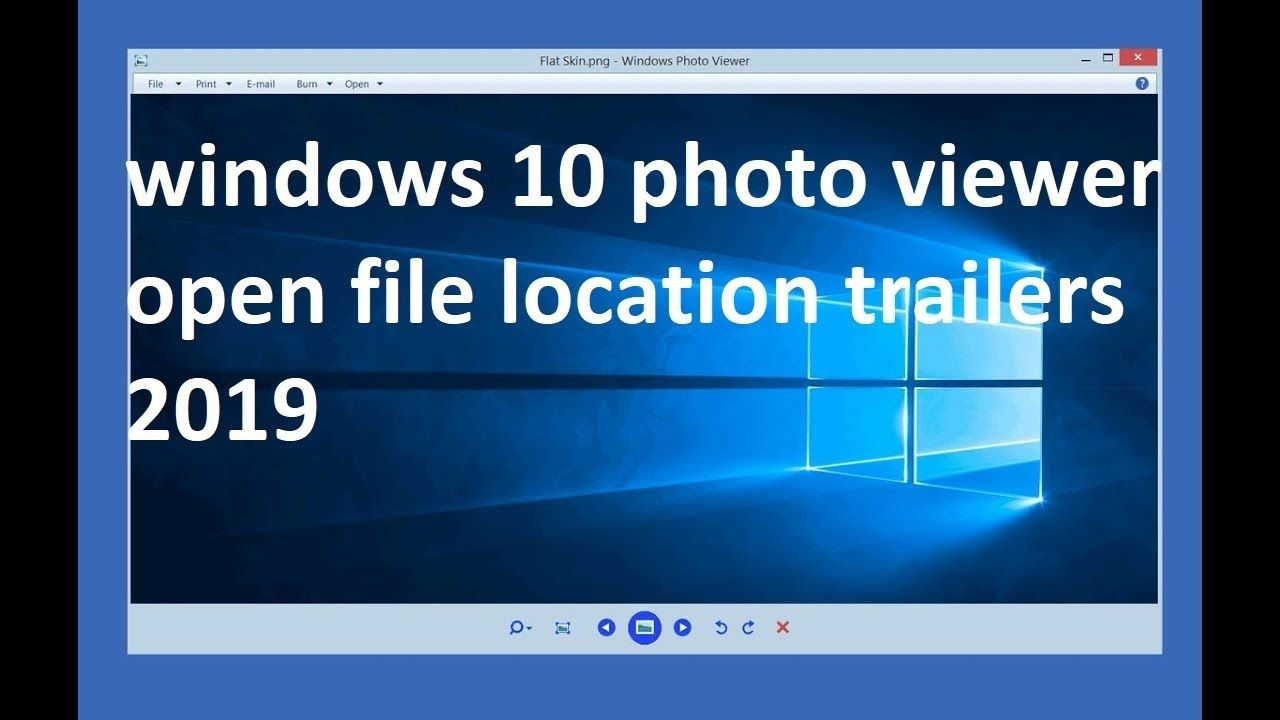 Windows 10 Photo Viewer Open File Location Trailers 2019