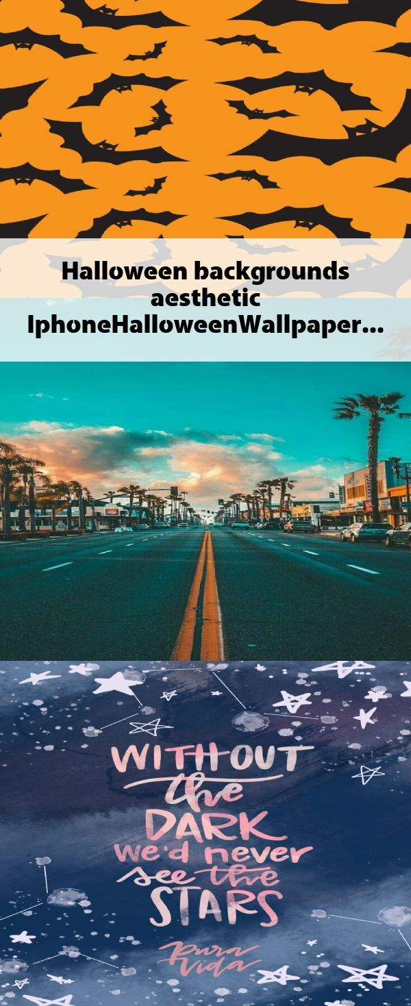 Halloween backgrounds aesthetic. #IphoneHalloweenWallpaper #halloweenbackgroundswallpapers