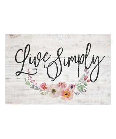 Look at this #zulilyfind! \'Live Simply\' Wall Sign #zulilyfinds ...