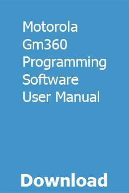 Motorola Gm360 Programming Software User Manual download pdf #programingsoftware