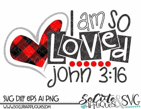 Download Valentines Day SVG, I am so loved John 3:16 svg, Easter ...