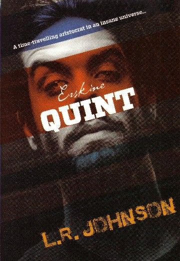 Erskine Quint Intrepid adventurer extraordinaire! L. R. Johnson  RRP ($A) 26.95 P/B Publisher: Horizon Publishing Group ISBN: 9781921369698