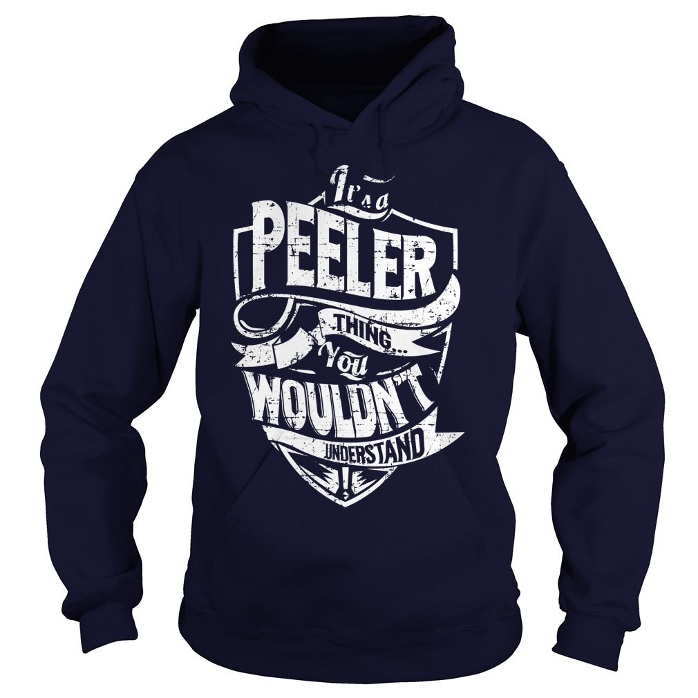 It's a PEELER Thing, You Wouldn't Understand T-Shirts, Hoodies. Get It Now ==> https://www.sunfrog.com/Names/Its-a-PEELER-Thing-You-Wouldnt-Understand-Navy-Blue-Hoodie.html?41382
