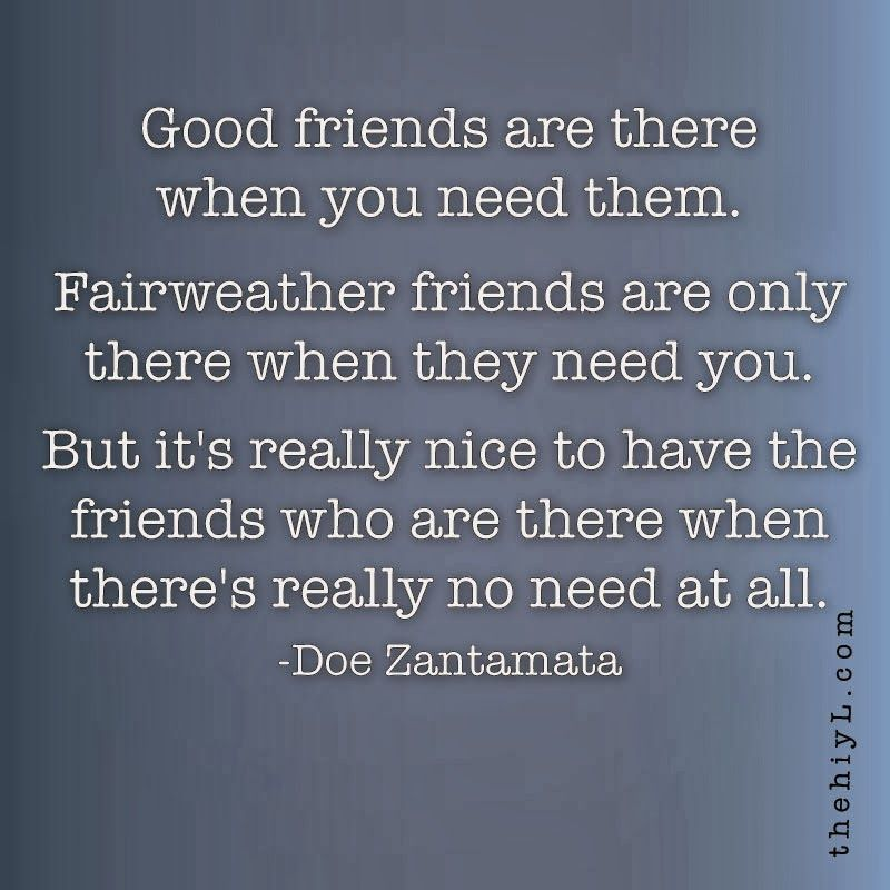 Friends   Fair weather friends, Friendship quotes, Users ...