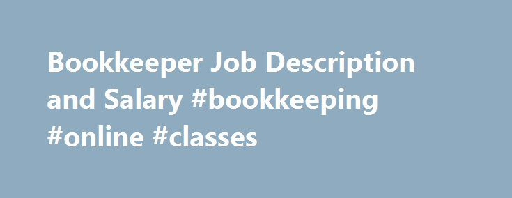 Bookkeeper Job Description and Salary #bookkeeping #online - bookkeeper job description