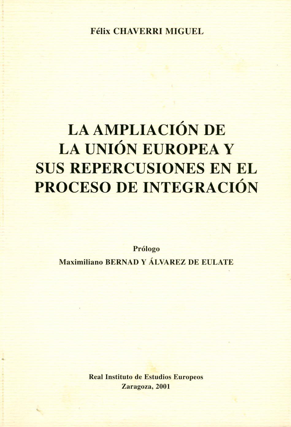 La Ampliación De La Unión Europea Y Sus Repercusiones En El Proceso De Integración Félix Chaverri Miguel Prólogo Maximiliano B Felix Prologo Union Europea