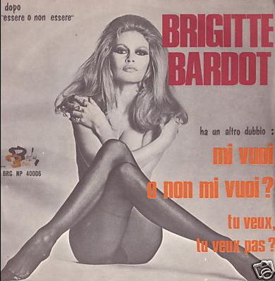 Brigitte Bardot / Tu veux ou tu veux pas   Mi vuoi o non mi vuoi ? / Italie