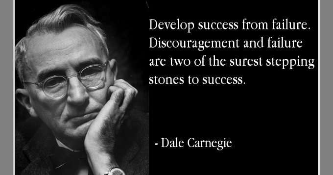 Develop Success From Failure Discouragement And Failure Are Two Of The Surest Stepping Stones To Succe Dale Carnegie Quotes Dale Carnegie Motivational Quotes