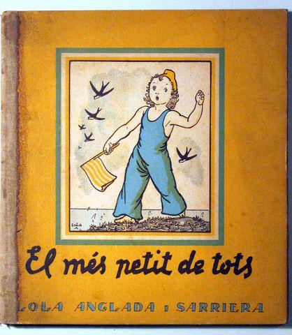 EL MÉS PETIT DE TOTS - Sabadell 1937 - Il·lustrat - 1ª edició - Llibres del Mirall