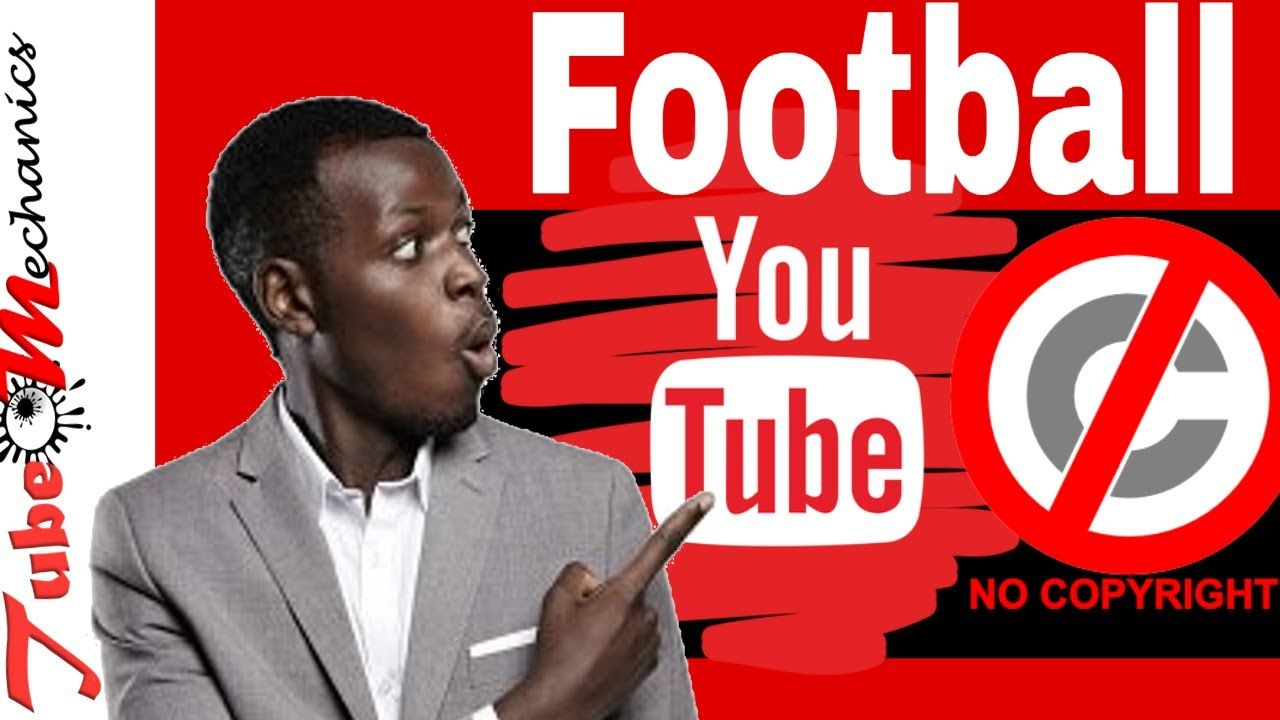 How to upload football videos without copyright | YouTube