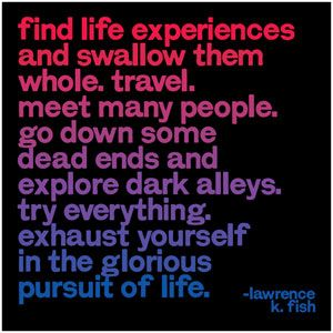 Lawrence K Fish Good Quotes Quotes Life Quotes Words