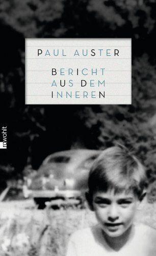 Bericht aus dem Inneren von Paul Auster http://www.amazon.de/dp/3498000896/ref=cm_sw_r_pi_dp_xzvewb0RWE95V