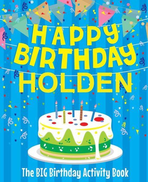 Happy Birthday Holden The Big Birthday Activity Book