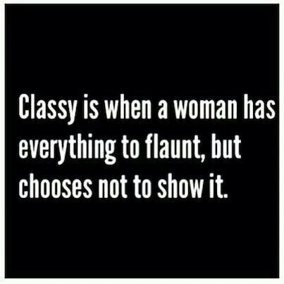 Stay Classy Ladies Stayclassy Quotes Woman Quotes Sayings