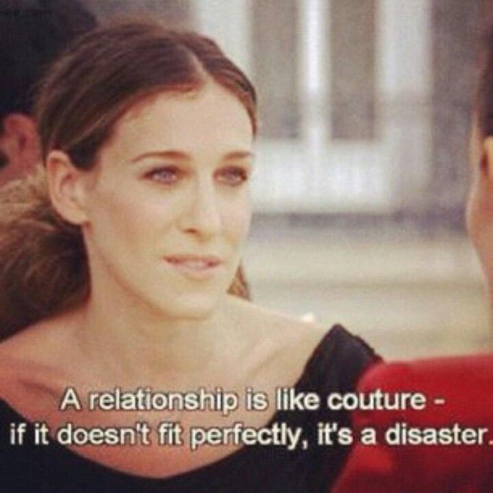 a relationship is like couture- if it doesn't fit you, it's a disaster