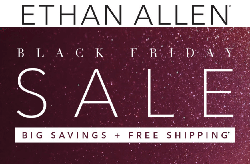 Ethan Allen Cyber Monday 2019 Sale, Offers & Discount on
