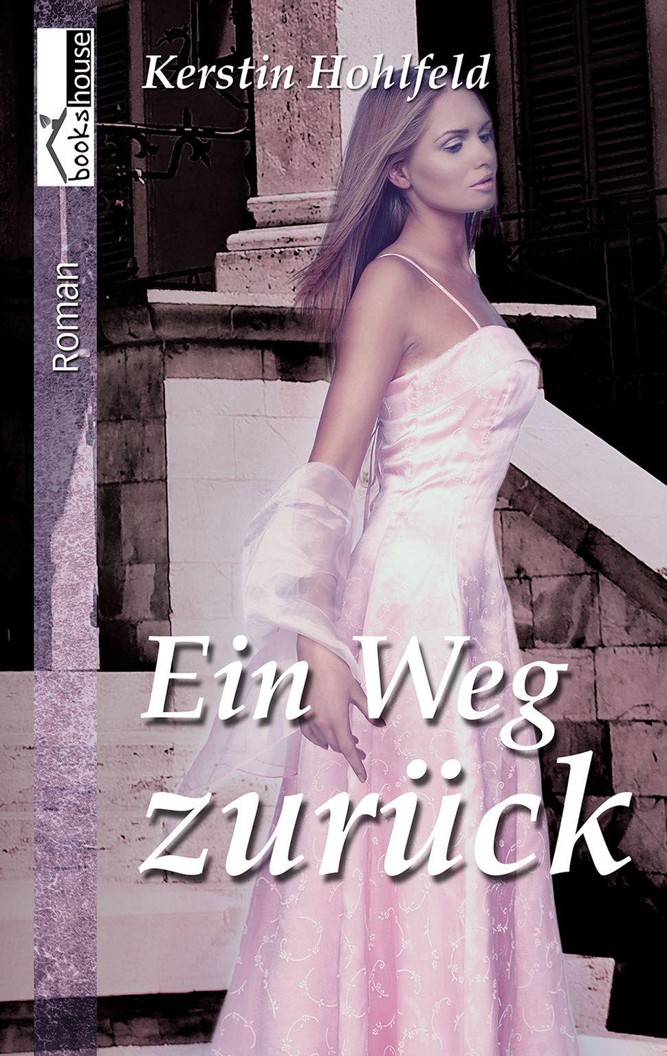 """""""Ein Weg zurück"""" von Kerstin Hohlfeld ab April 2014 im bookshouse Verlag. www.bookshouse.de/buecher/Ein_Weg_zurueck/"""