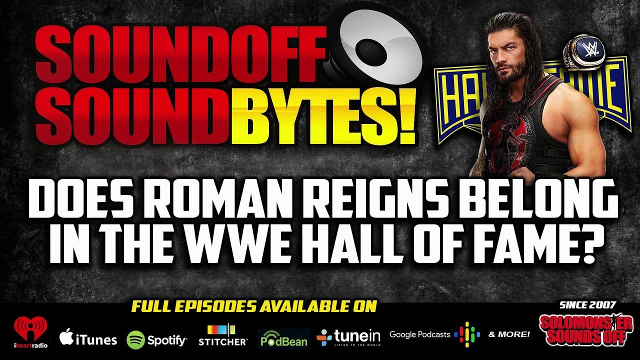 Does Roman Reigns Belong In The Wwe Hall Of Fame Roman Reigns