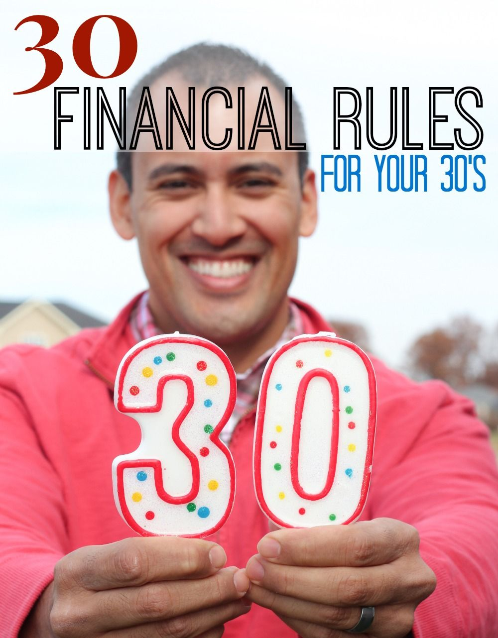 30 Financial Rules That Every 30 Year Old Should Know Or