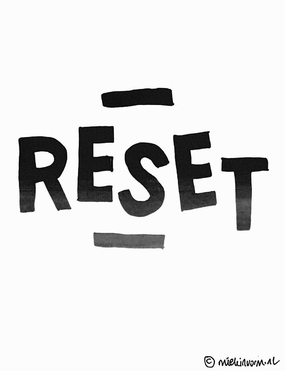 I Like To Think Of Every Day As A Chance To Hit The Reset Button