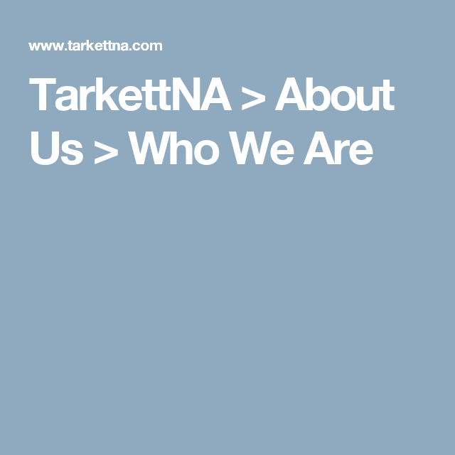 TarkettNA About Us Who