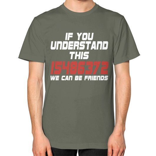 IF YOU UNDERSTAND 15486372 Unisex T-Shirt (on man)