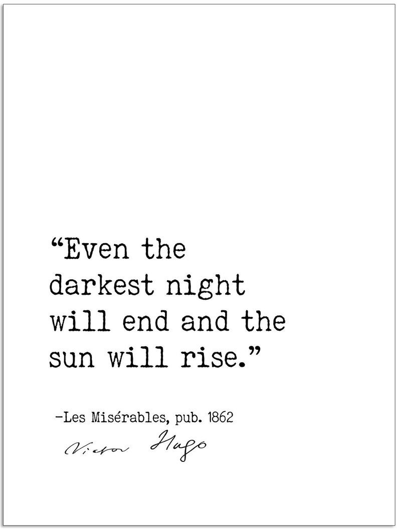 Victor Hugo Les Misérables Even the Darkest Night Author Signature Literary Quote Print. Fine Art Paper, Laminated, Canvas or Framed