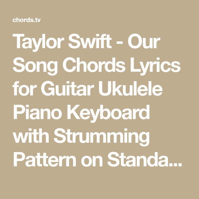Taylor Swift - Our Song Chords Lyrics for Guitar Ukulele Piano ...
