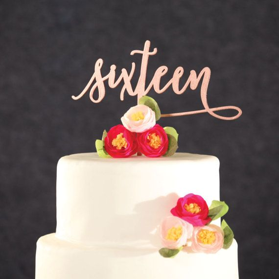 Birthday Cake Topper Rose Gold Sixteenth By NowLetsParty