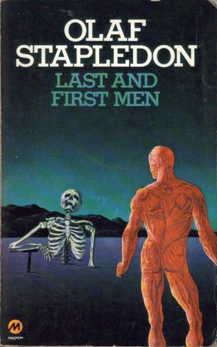 Olaf Stapledon Last And First Men I M Not Sure I D Have The Patience To Read It Now
