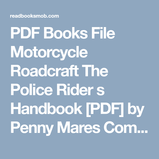 Pdf books file motorcycle roadcraft the police rider s handbook pdf pdf books file motorcycle roadcraft the police rider s handbook pdf by penny mares complete read online click visit button to access full free ebook fandeluxe Gallery