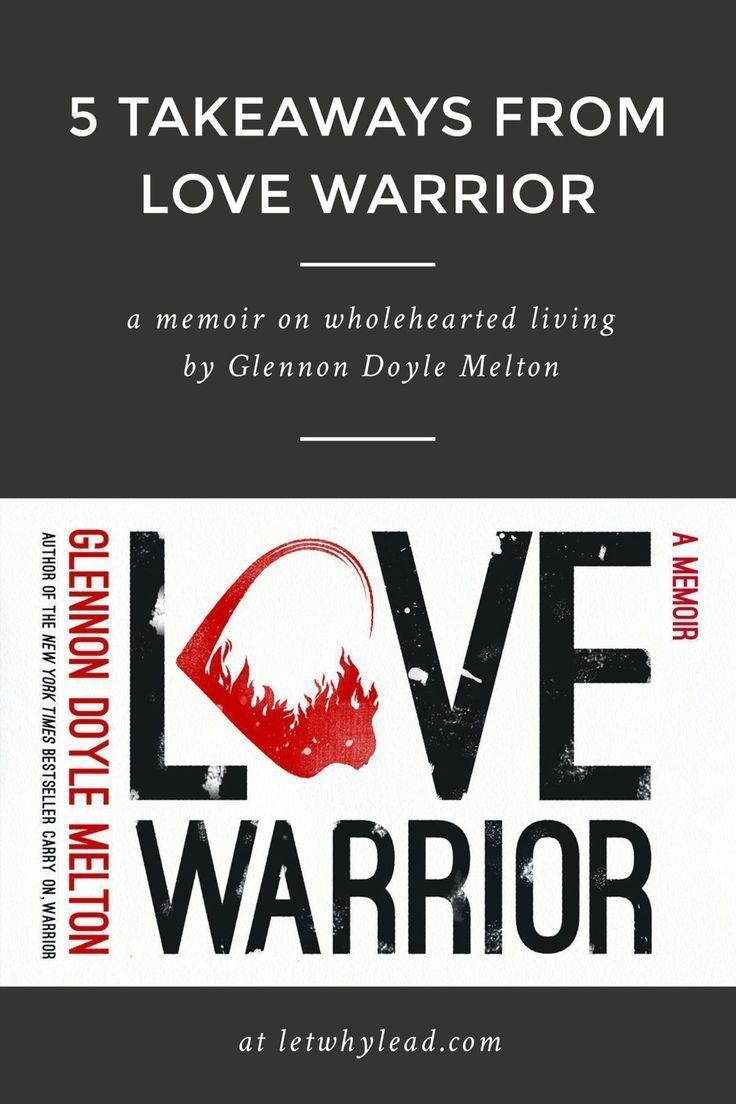 5 Beautiful Gems From The Memoir Love Warrior By Glennon Doyle Melton