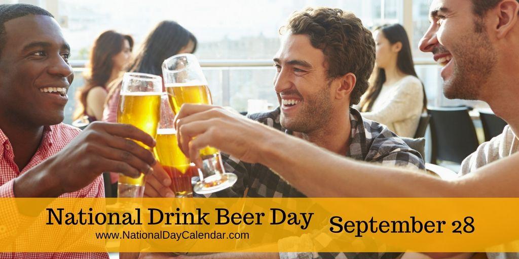 National Drink Beer Day September 28 National Day Calendar National Drink Beer Day Beer Day Drinking Beer
