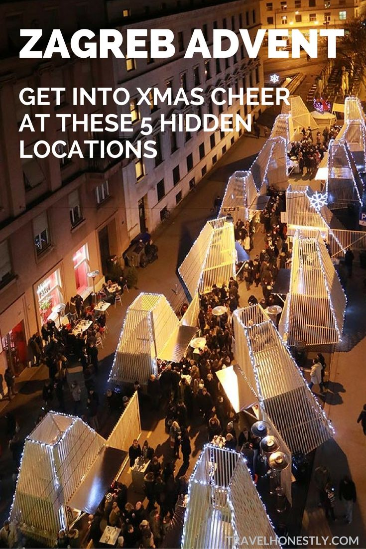 Zagreb Advent Get Into Xmas Cheer At These 5 Hidden Locations Zagreb East Europe Travel Christmas Destinations
