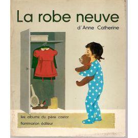 Les Albums Du Pere Castor N 1 La Belle Robe Neuve D Anne