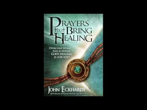 Prayer That Brings Healing - John Eckhardt - YouTube | GVD4