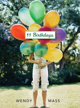 11 Birthdays By Wendy Mass First Book In Willow Falls Series This