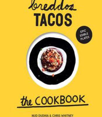 Breddos tacos the cookbook epic edible plates pdf cookbooks breddos tacos the cookbook epic edible plates pdf forumfinder Choice Image