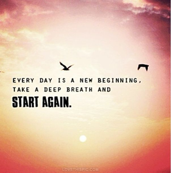 Every Day Is A New Beginning Quotes Day Start New Beginning Breath Quotes Quote Positive Quotes New Beginning Quotes Inspirational Words Quotes
