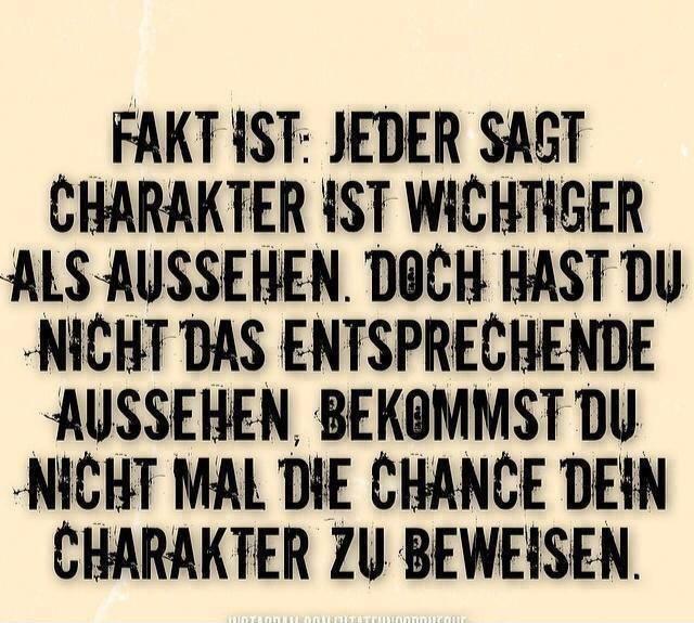 Ist Charakter Wichtiger Als Das Aussehen Spruche Bilder Zitate Bilder Und Alles Was Zum Nachdenken Und Lachen Anregt Coole Spruche Spruche Deutsche Zitate