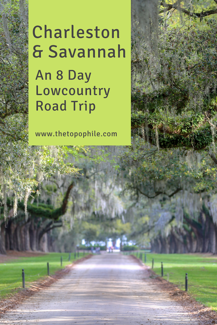An 8 Day Lowcountry Road Trip Charleston to Savannah and