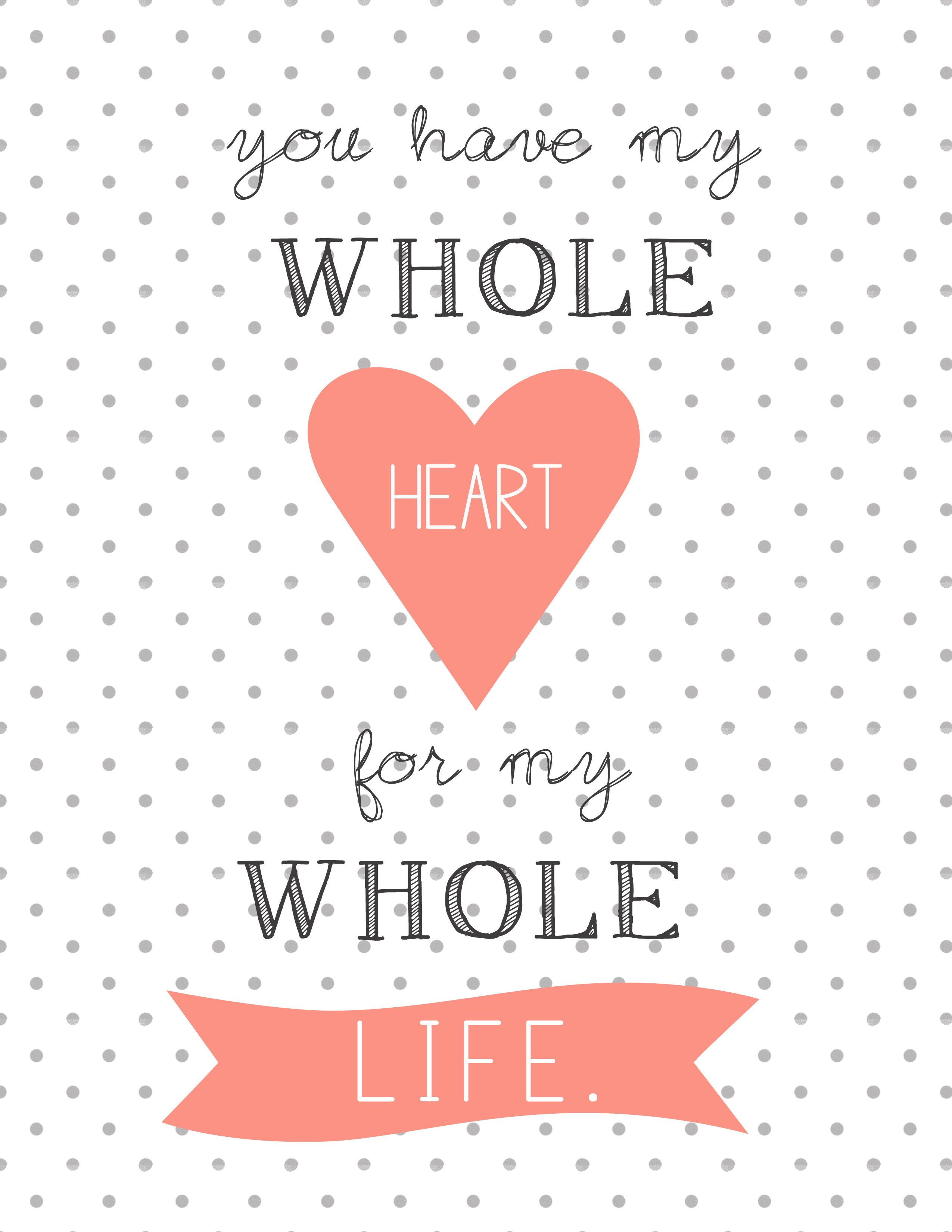 Free Printable Valentine You Have My Whole Heart For My Whole Life