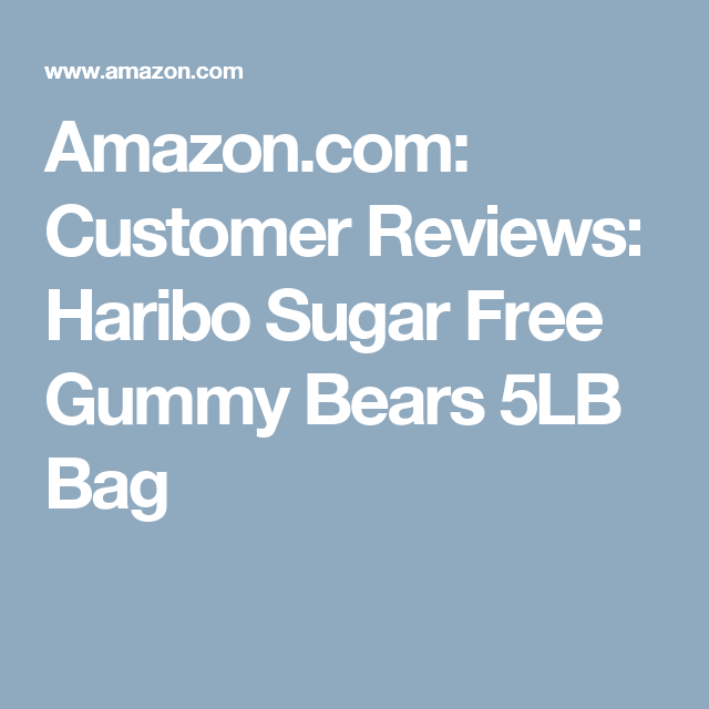 Amazon.com: Customer Reviews: Haribo Sugar Free Gummy Bears 5LB Bag