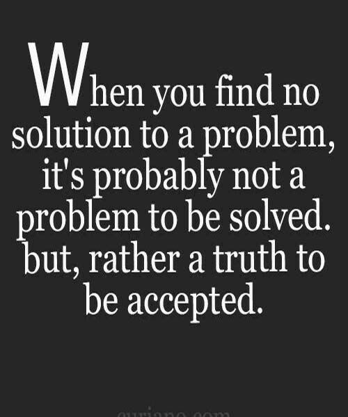 You Find No Solution Modren Villa Inspirational Quotes Truth Quotes