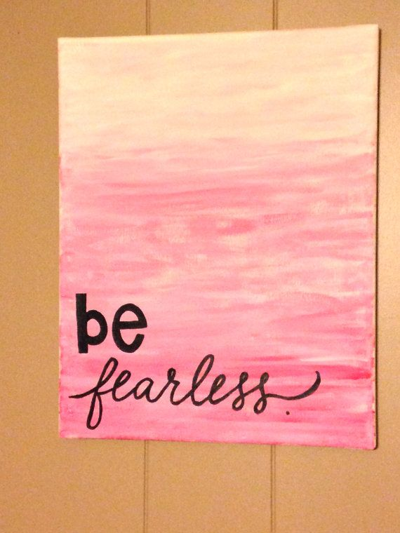 Watercolor ombre BE FEARLESS painting on canvas