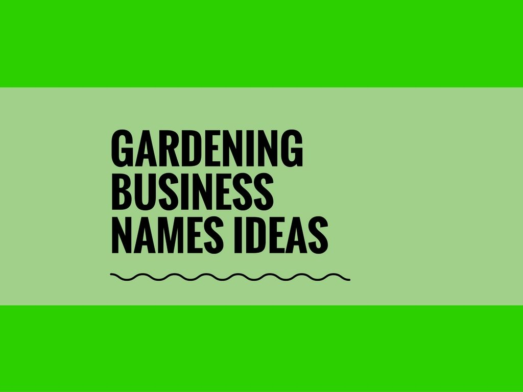 377 Best Gardening Business Name Ideas Ever Business Names