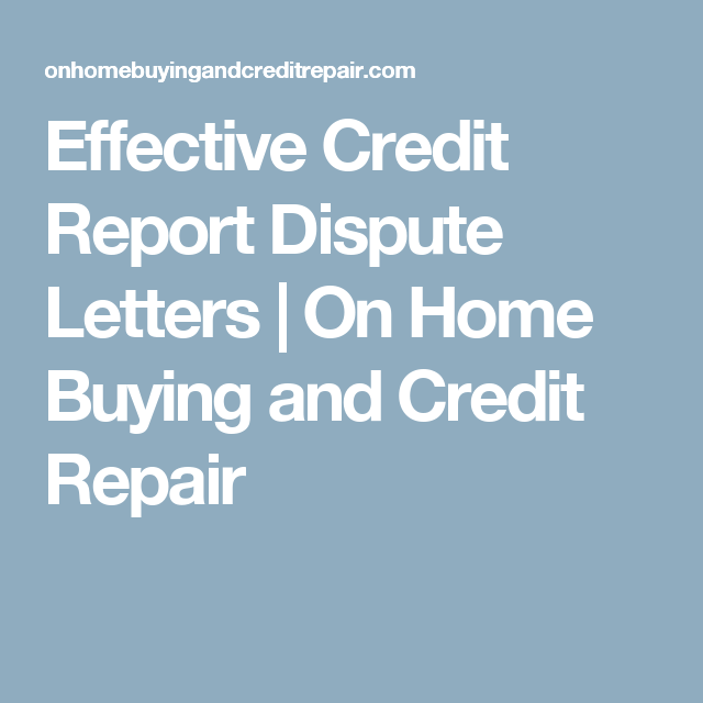 Effective Credit Report Dispute Letters  On Home Buying And