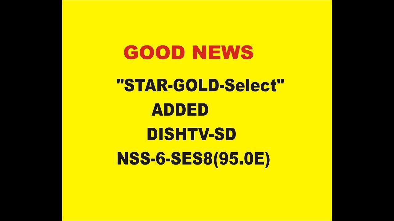 STAR-GOLD-Select ADDED DISHTV-SD NSS-6-SES8(95 0E) 17-05